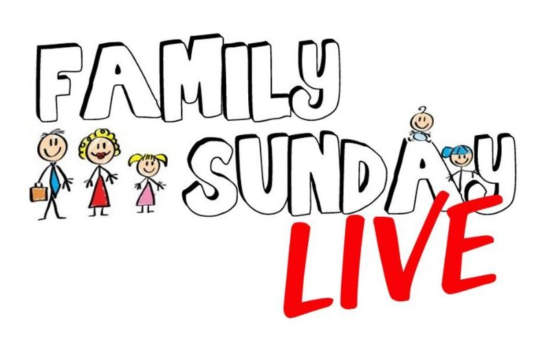 Family Sunday Live August 2018
