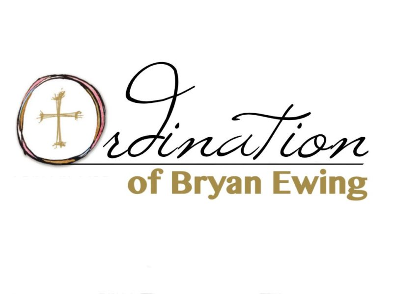 The Ordination of Bryan Ewing
